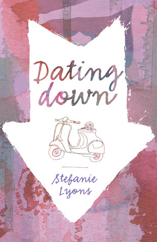 Dating Down  by  Stefanie Lyons