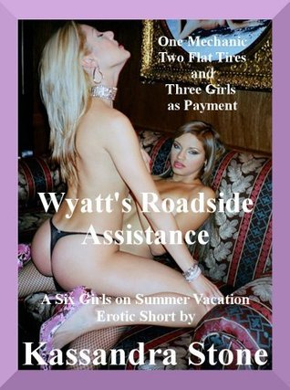 Wyatts Roadside Assistance: An Mfff Group Sex Erotica Short Kassandra Stone