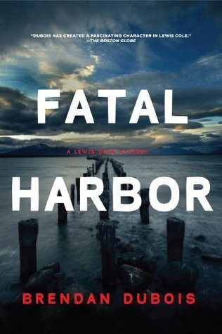 Fatal Harbor: A Lewis Cole Mystery  by  Brendan DuBois