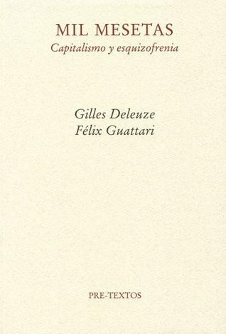 Mil mesetas: Capitalismo y esquizofrenia Gilles Deleuze
