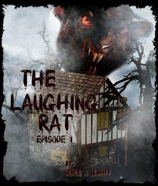 The Laughing Rat: Episode 1 Derek Murphy