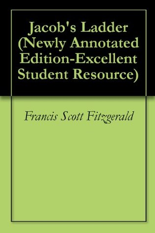 Jacobs Ladder (Newly Annotated Edition-Excellent Student Resource)  by  F. Scott Fitzgerald