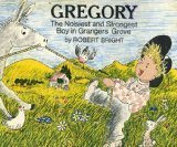 Gregory The Noisiest and Strongest Boy in Grangers Grove  by  Robert Bright