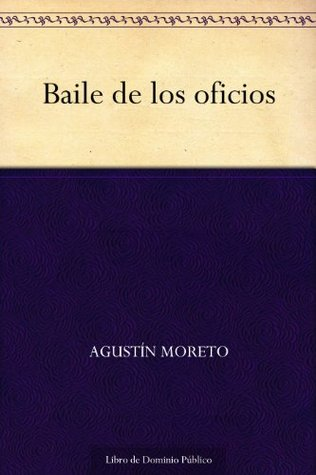 Baile de los oficios Agustin Moreto
