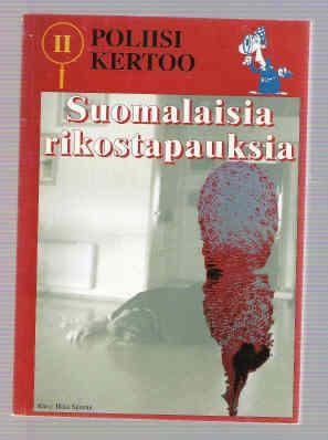 POLIISI KERTOO 2 - SUOMALAISIA RIKOSTAPAUKSIA  by  Jan-Erik Björkgård
