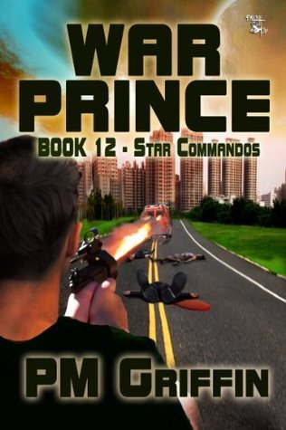 War Prince Book 12: Star Commandos P.M. Griffin