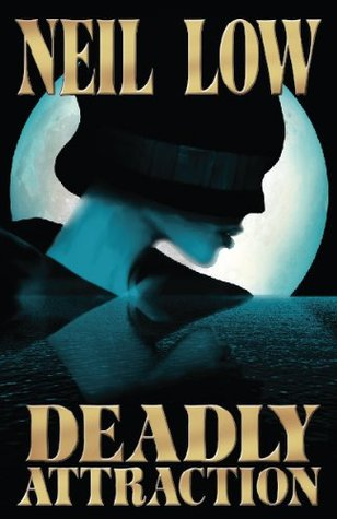 DEADLY ATTRACTION (Alan Stewart and Vera Deward Murder Mystery Series) Neil Low