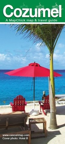 2009 Can-Do Cozumel Map & Travel Guide  by  Perry & Laura McFarlin