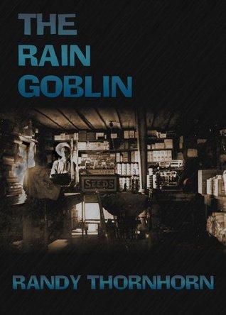 The Rain Goblin  by  Randy Thornhorn