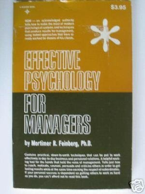 Effective Psychology for Managers  by  Mortimer R. Feinberg