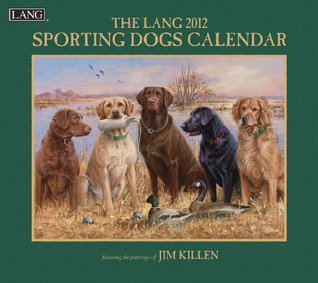 2012 Sporting Dogs Wall Calendar  by  Perfect Timing - Lang