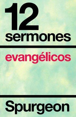 Doce sermones evangélicos  by  Spugeon Spugeon