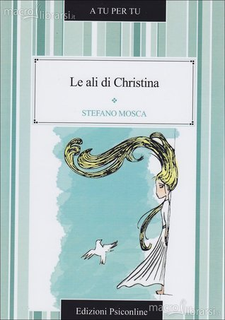 Le ali di Christina  by  Stefano Mosca
