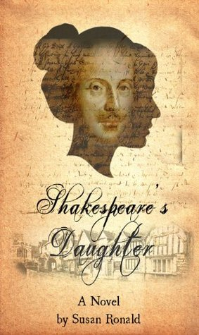 Shakespeares Daughter: A Novel  by  Susan Ronald