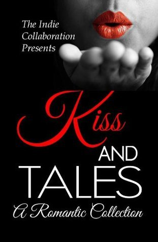 Kiss and Tales: A Romantic Collection Alan Hardy