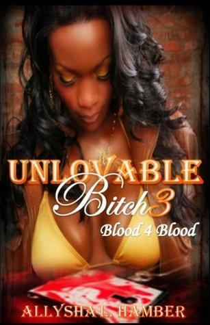 Unlovable Bitch 3  by  Allysha Hamber