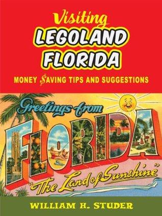 Visiting LEGOLAND Florida William H. Studer