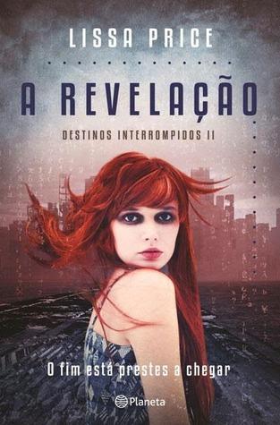 A Revelação (Starters, #2)  by  Lissa Price