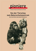 Von der Tierschau zum Naturschutzzentrum - Der Zoo Zürich und seine Direktoren  by  Bernhard Ruetz