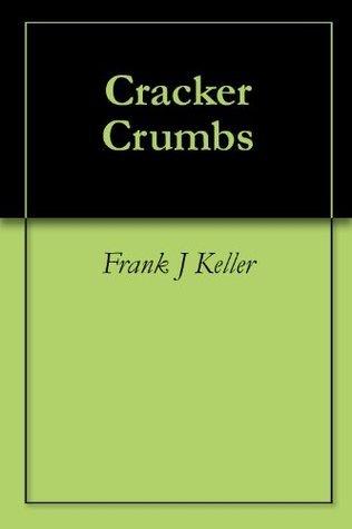 Cracker Crumbs Frank J Keller