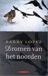 Dromen van het Noorden Barry López