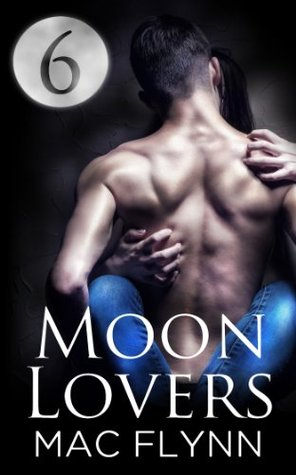 Moon Lovers #6  by  Mac Flynn