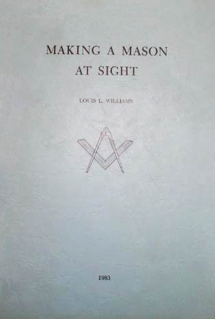 Making a Mason at Sight  by  Louis L. Willaims