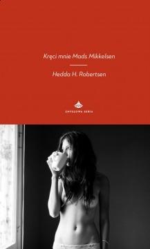 Kręci mnie Mads Mikkelsen Hedda H. Robertsen