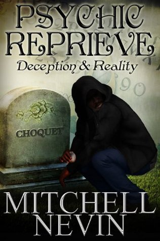 Psychic Reprieve: Deception & Reality, A Crime Novel Mitchell Nevin