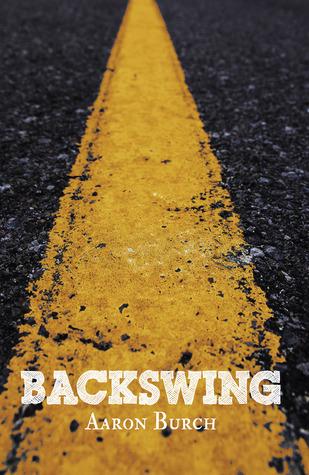 Backswing Aaron Burch
