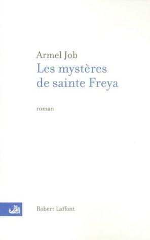 Les mystères de sainte Freya Armel Job