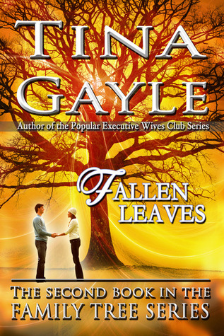 Fallen Leaves - 2nd book in the Family Tree Series Tina Gayle