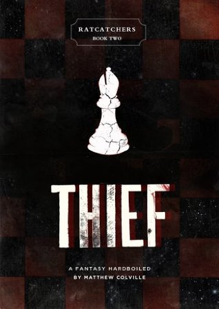 Thief: A Fantasy Hardboiled  by  Matthew Colville