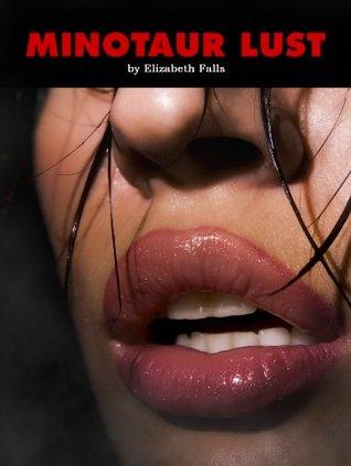 Minotaur Lust (Rough Paranormal Reluctant Monster Sex) Elizabeth Falls