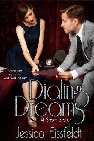 Dialing Dreams: A short story Jessica Eissfeldt