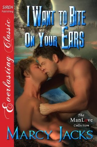 I Want to Bite on Your Ears Marcy Jacks
