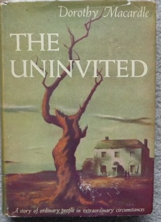 The Uninvited, a Story of Ordinary People in Extraordinary Circumstances  by  Dorothy Macardle