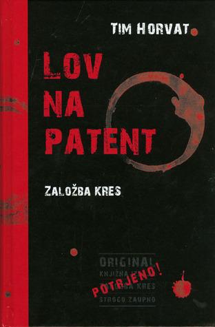 Lov na patent  by  Tim Horvat