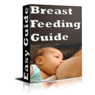 The Breast Feeding Guide - Everything You Need To Know! AAA+++  by  Sallys Ebooks