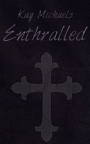 Enthralled  by  Kay  Michaels