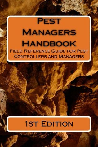 Pest Managers Handbook - Field Reference Guide for Pest Controllers and Managers  by  Stephen Ashley