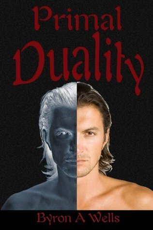 Primal Duality (A Quantum Duality Book)  by  Byron A. Wells