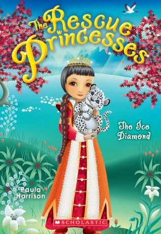Rescue Princesses #10: The Ice Diamond Paula Harrison
