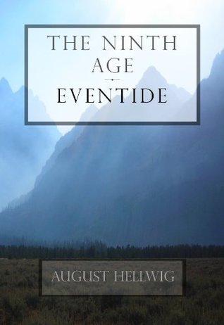 The Ninth Age - Eventide - Part One - The Stranger of Holthaven  by  August Hellwig