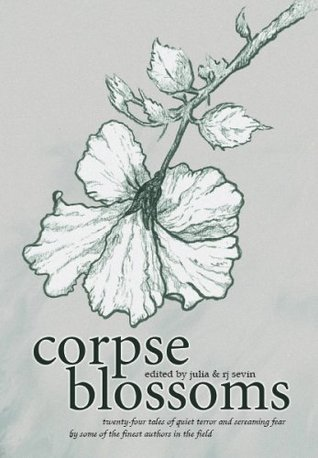 Corpse Blossoms: Volume 1  by  Julia Sevin