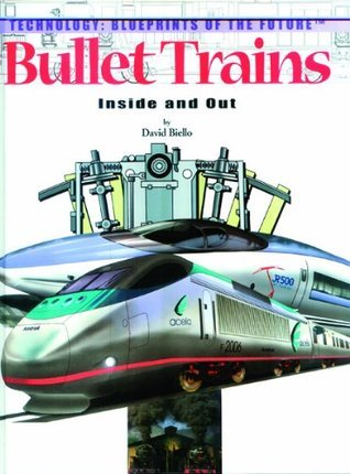 Bullet Trains: Inside and Out David Biello