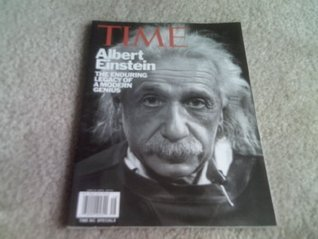 Time Albert Einstein, the Enduring Legacy of a Modern Genius  by  Time Life Magazine