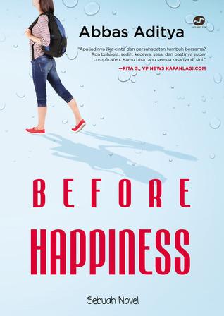 Before Happiness  by  Abbas Aditya
