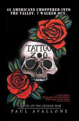 TATTOO ZOO: A NOVEL OF THE AFGHAN WAR Paul Avallone
