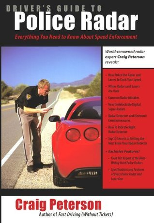 Drivers Guide to Police Radar  by  Craig Peterson